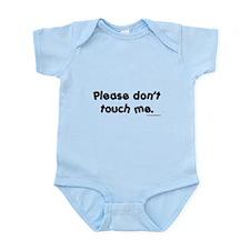 Please Don't Touch Me Infant Bodysuit