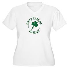 Don't Taze Me, I'm Irish T-Shirt