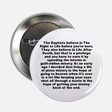 """Cool The baptists believe in the right to life before y 2.25"""" Button"""