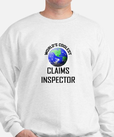 World's Coolest CLAIMS INSPECTOR Sweatshirt