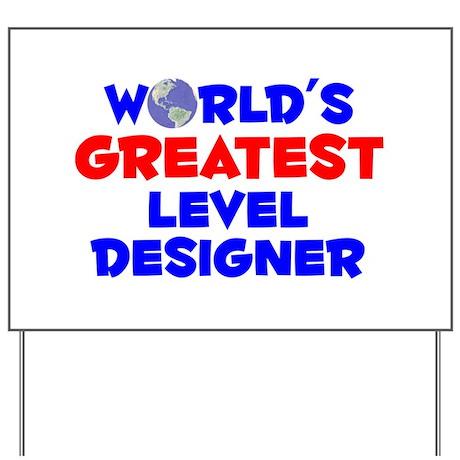 World's Greatest Level.. (A) Yard Sign