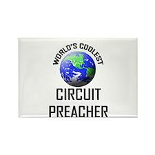 World's Coolest CIRCUIT PREACHER Rectangle Magnet