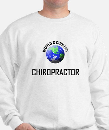 World's Coolest CHIROPRACTOR Sweatshirt