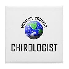 World's Coolest CHIROLOGIST Tile Coaster