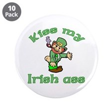 "Kiss My Irish Ass 3.5"" Button (10 pack)"