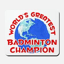 World's Greatest Badmi.. (F) Mousepad