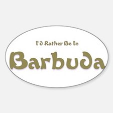 I'd Rather Be...Barbuda Oval Decal
