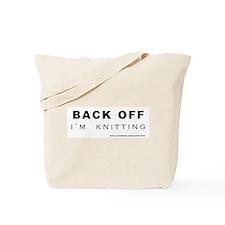 Back Off I'm Knitting Tote Bag