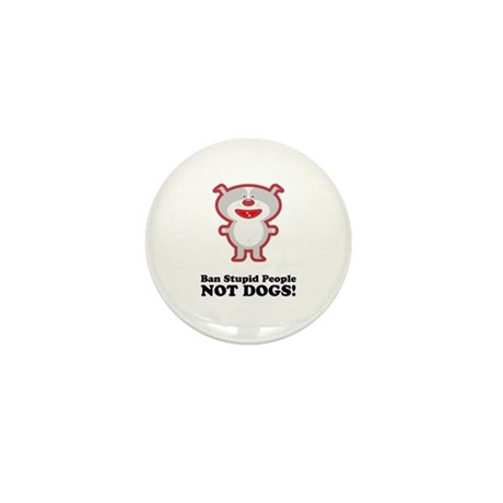 Ban Stupid People Mini Button (10 pack)