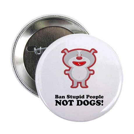 """Ban Stupid People 2.25"""" Button (10 pack)"""