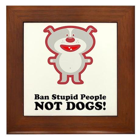 Ban Stupid People Framed Tile