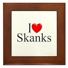 """""""I Love (Heart) Skanks"""" Framed Tile"""