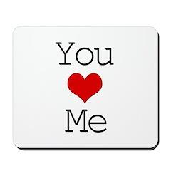 You Heart Me Mousepad