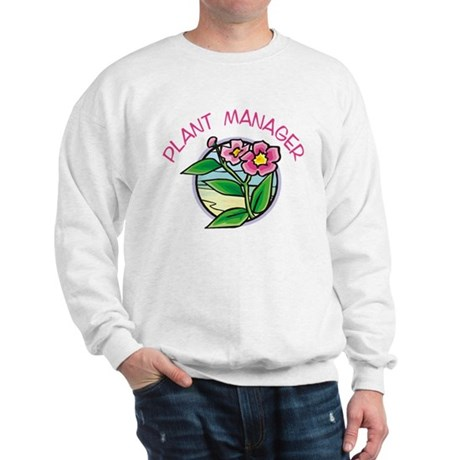 Plant Manager Sweatshirt