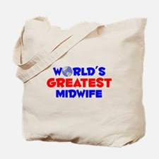World's Greatest Midwife (A) Tote Bag