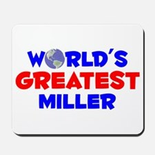 World's Greatest Miller (A) Mousepad