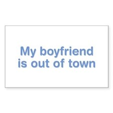 My boyfriend is out of town Rectangle Bumper Stickers