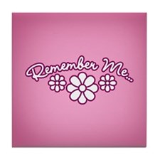 Remember Me - Pink Tile Coaster