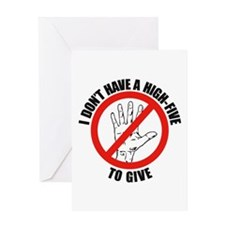 I Don't Have A High Five To G Greeting Card