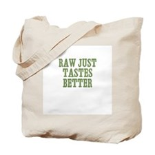 Raw Just Tastes Better Tote Bag