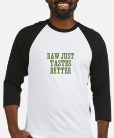 Raw Just Tastes Better Baseball Jersey