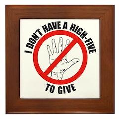 I Don't Have A High Five To G Framed Tile