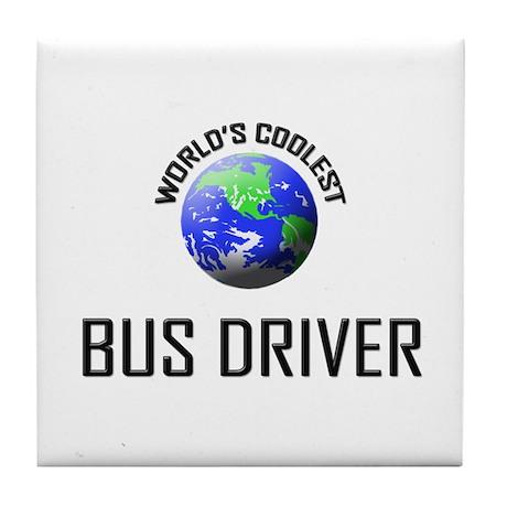World's Coolest BUS DRIVER Tile Coaster