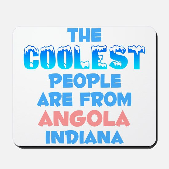 Coolest: Angola, IN Mousepad