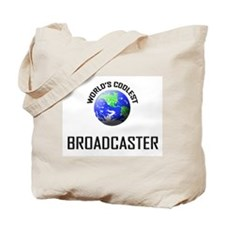 World's Coolest BROADCASTER Tote Bag