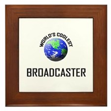 World's Coolest BROADCASTER Framed Tile