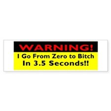 Warning I Go From....Bumper Stickers