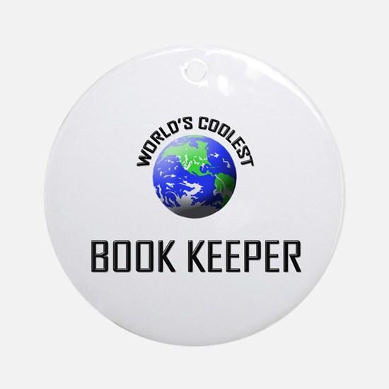 World's Coolest BOOK KEEPER Ornament (Round)
