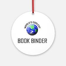 World's Coolest BOOK BINDER Ornament (Round)