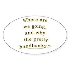 Hell in a Handbasket Joke Oval Decal