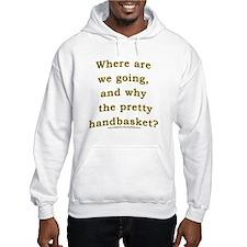 Hell in a Handbasket Joke Hoodie