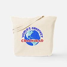 World's Greatest Crack.. (E) Tote Bag