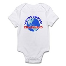 World's Greatest Crack.. (E) Infant Bodysuit