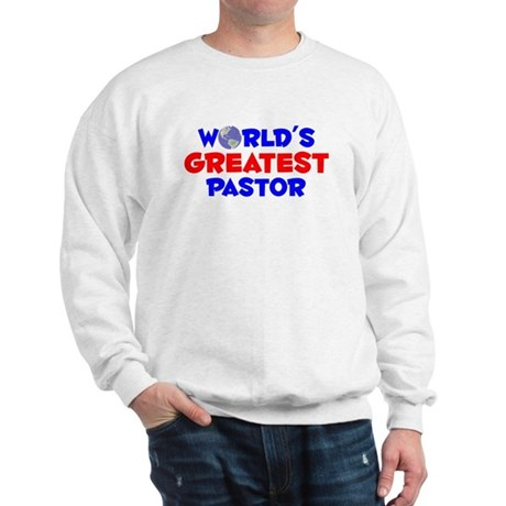 World's Greatest Pastor (A) Sweatshirt