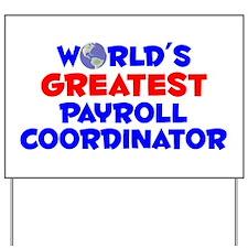 World's Greatest Payro.. (A) Yard Sign