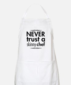 Never Trust A Skinny Chef BBQ Apron