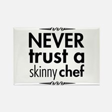 Never Trust A Skinny Chef Rectangle Magnet (100 pa