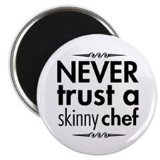 "Never Trust A Skinny Chef 2.25"" Magnet (100 pack)"