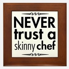 Never Trust A Skinny Chef Framed Tile