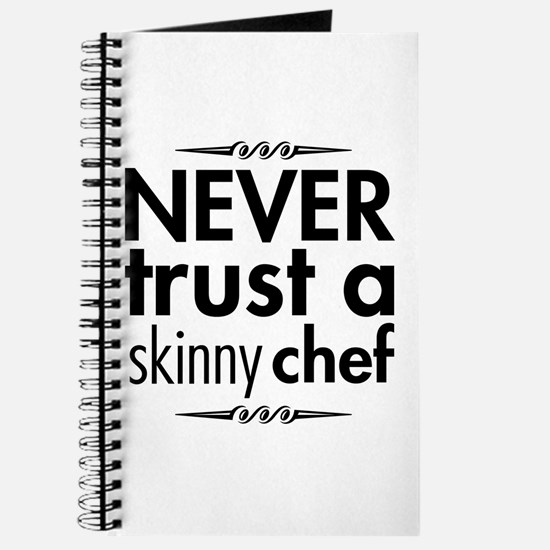 Never Trust A Skinny Chef Journal