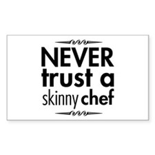 Never Trust A Skinny Chef Rectangle Decal