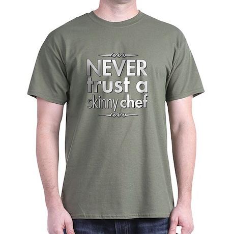 Never Trust A Skinny Chef Dark T-Shirt