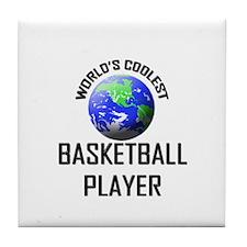 World's Coolest BASKETBALL PLAYER Tile Coaster