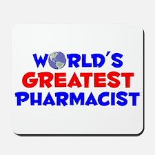 World's Greatest Pharm.. (A) Mousepad