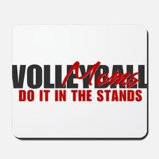 Volleyball Moms Do It In The Stands Mousepad