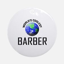 World's Coolest BARBER Ornament (Round)